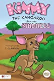 Kimmy the Kangaroo Chooses Kindness, T. Clawson, 1607996529