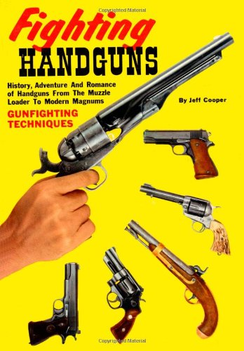 Fighting Handguns: History, Adventure, and Romance of Handguns from the Muzzle Loader to Modern - Muzzle Magnum
