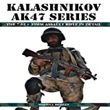 Kalashnikov AK47 Series: The 7.62 x 39mm Assault Rifle in Detail by Martin Brayley (2013-06-01)