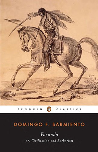 Facundo: Or, Civilization and Barbarism (Penguin Classics)