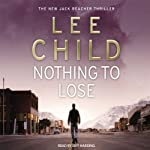 Nothing to Lose : Jack Reacher 12 | Lee Child