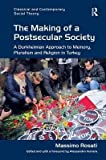 img - for Making of a Postsecular Society : A Durkheimian Approach to Memory, Pluralism and Religion in Turkey(Hardback) - 2015 Edition book / textbook / text book
