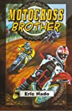 Motocross Brother, Eric Hado, 1933423773