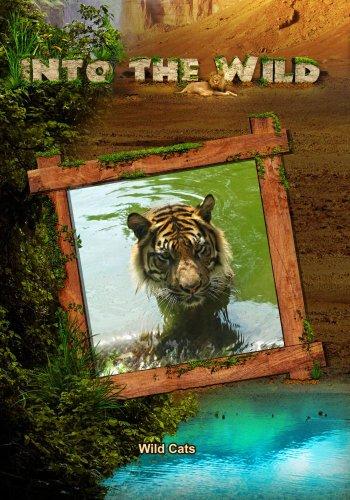 (Into the Wild: Wild Cats)