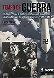 Tempo de Guerra: cultura visual e cultura política nas fotografias dos fundadores da agência Magnum, 1936-1947
