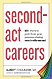 img - for Second-Act Careers: 50+ Ways to Profit from Your Passions During Semi-Retirement book / textbook / text book