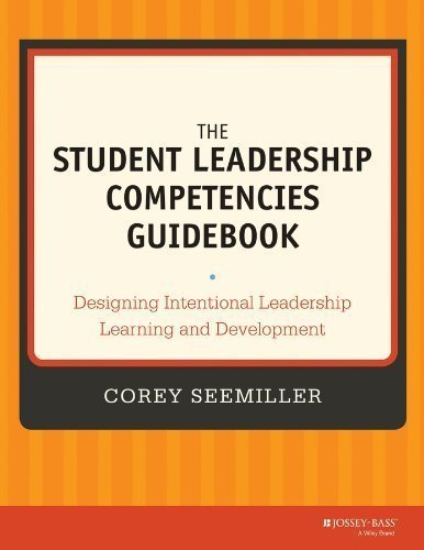 The Student Leadership Competencies Guidebook: Designing Intentional Leadership Learning and Development 1st edition by Seemiller, Corey (2013) Paperback