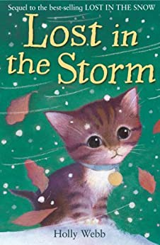 Lost in the Storm (Holly Webb Animal Stories) by [Webb, Holly]