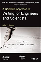 A Scientific Approach to Writing for Engineers & Scientists (IEEE PCS Professional Engineering Communication Series)