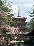 Loving on Kyoto Time (a short story)