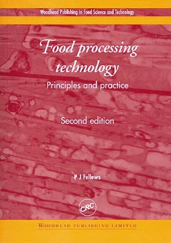Food Processing Technology: Principles and Practice, Second Edition (Woodhead Publishing in Food Science and Technology)