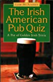 The Irish American Pub Quiz, L. McAtasney, 156731404X