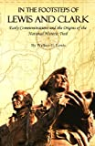 In the Footsteps of Lewis and Clark, Wallace G. Lewis, 1607320266