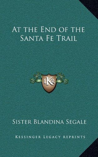at-the-end-of-the-santa-fe-trail-by-sister-blandina-segale-2010-09-10
