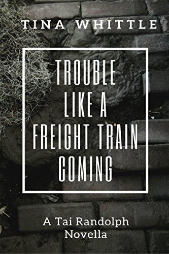 ht Train Coming: A Tai Randolph Novella (Echo Train Sets)