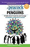 img - for A Peacock in the Land of Penguins: A Fable about Creativity and Courage book / textbook / text book