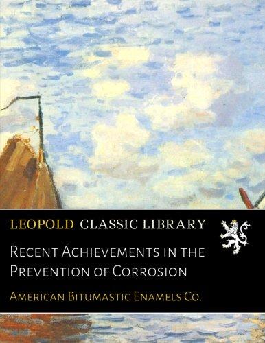 Recent Achievements in the Prevention of Corrosion PDF