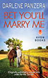 Bet You'll Marry Me: (Originally published in shorter form, under the title THE BET, at the end of Debbie Macomber's FAMILY AFFAIR)