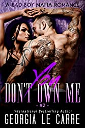 You Don't Own Me: A Bad Boy Mafia Romance (The Russian Don Book 2)