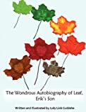 The Wondrous Autobiography of Leaf (Erik's Son), Judy Link Cuddehe, 0983665931