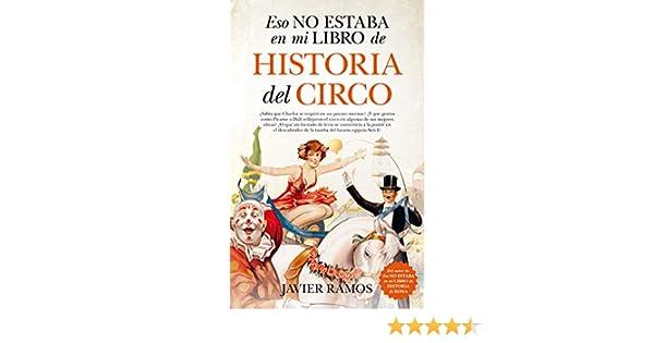 Eso no estaba en mi libro de Historia del Circo eBook: Javier ...