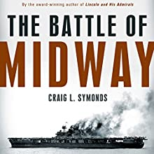 The Battle of Midway (Pivotal Moments in American History) Audiobook by Craig L. Symonds Narrated by James Lurie