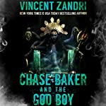 Chase Baker and the God Boy: Chase Baker Thriller Series, Book 3 | Vincent Zandri