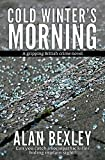 Cold Winter's Morning – A Gripping British Crime Novel: Can you catch a sociopathic killer hiding in plain sight?