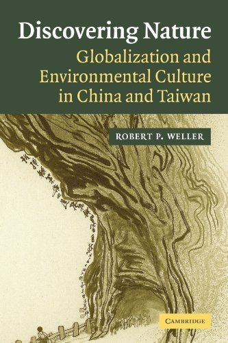 Discovering Nature: Globalization and Environmental Culture in China and Taiwan by Robert P. Weller (2006-02-20)