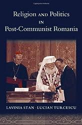 Religion and Politics in Post-Communist Romania (Religion and Global Politics)