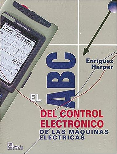 El abc del control electronico de las maquinas electricas/ The Abc of Electronic Control of Electric Machines (Spanish Edition) (Spanish)