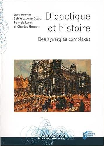 Livres Didactique et histoire : Des synergies complexes pdf ebook