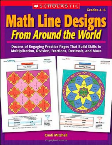Math Line Designs From Around the World: Grades 4—6: Dozens of Engaging Practice Pages That Build Skills in Multiplication, Division, Fractions, Decimals, and More Division Build A Skill Book