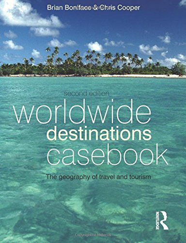 Worldwide Destinations Casebook, Second Edition: the geography of travel and tourism (Volume 2)