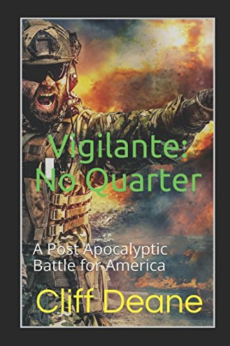 Vigilante: No Quarter: A Post Apocalyptic Battle for America