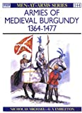 Armies of Medieval Burgundy 1364-1477, Nicholas Michael, 0850455189