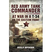 Red Army Tank Commander : At War in a T-34 on the Eastern Frount