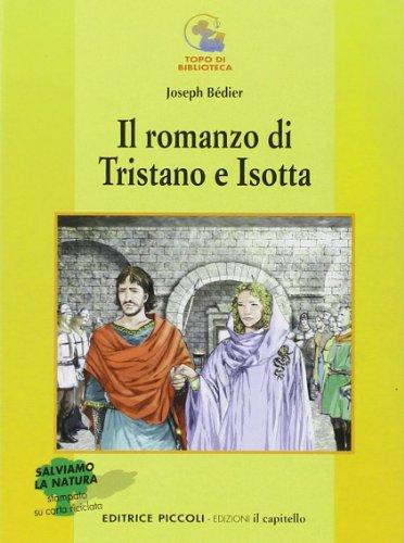 Il romanzo di Tristano e Isotta Joseph Bédier