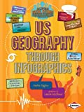 US Geography Through Infographics, Nadia Higgins, 1467745669