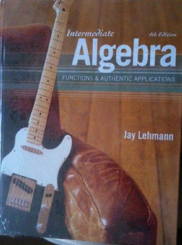 Intermediate Algebra: Functions & Authentic Applications plus MyMathLab/MyStatLab Student Access Code Card (4th Edit