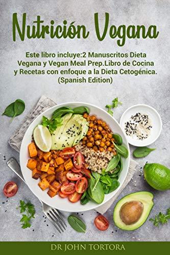 Nutricion Vegana Este Libro Incluye 2 Manuscritos Dieta Vegana Y