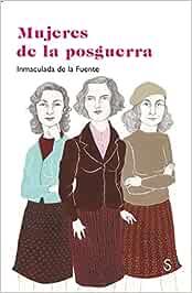 Mujeres de la posguerra (La Loca del Desván): Amazon.es