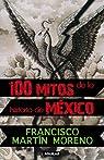 100 mitos de la historia de Mexico par