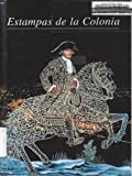Estampas de la Colonia, Maria Christina Urrutia and Krystyna Libura, 968738171X