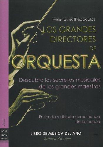 Descargar Libro Grandes Directores De Orquesta, Los: Entienda Y Disfrute Como Nunca De La Música Helena Matheopoulos