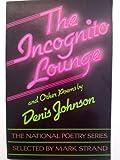 The Incognito Lounge, Denis Johnson, 0394706773