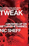 Tweak: Growing Up on Methamphetamines, Nic Sheff, 1416972196