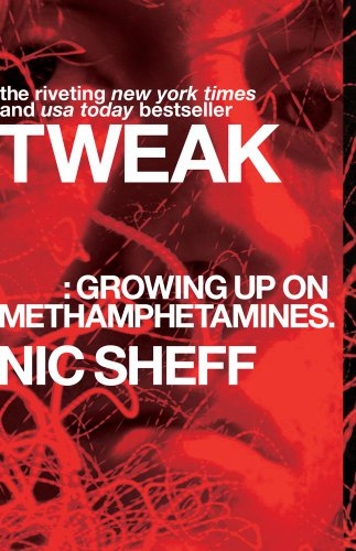 Tweak: Growing Up on Methamphetamines [Nic Sheff] (Tapa Blanda)