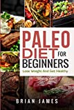 img - for Paleo Diet: Paleo Diet For Beginners, Lose Weight And Get Healthy (Paleo Diet Cookbook Volume) book / textbook / text book