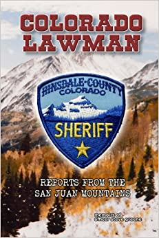 Book Colorado Lawman: Reports from the San Juan Mountains